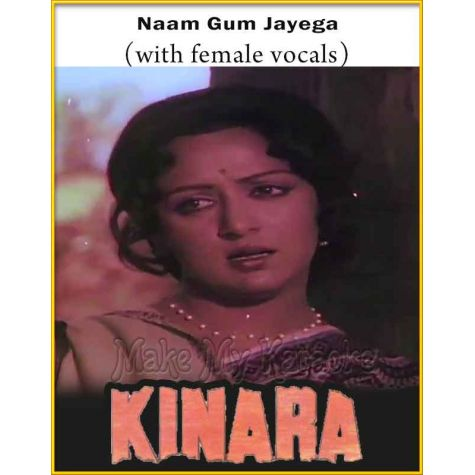 Naam Gum Jayega (With Female Vocals) - Kinara (MP3 And Video-Karaoke Format)