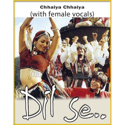 Chhaiya Chhaiya (With Female Vocals) - Dil Se