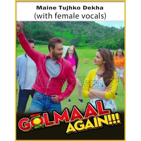 Maine Tujhko Dekha (With Female Vocals) - Golmaal Again