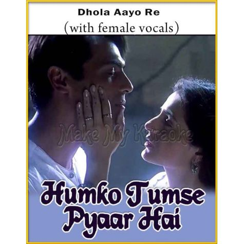 Dhola Aayo Re (With Female Vocals) - Humko Tumse Pyaar Hai