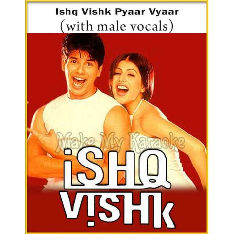 Ishq Vishk Pyaar Vyaar (With Male Vocals) - Ishq Vishk