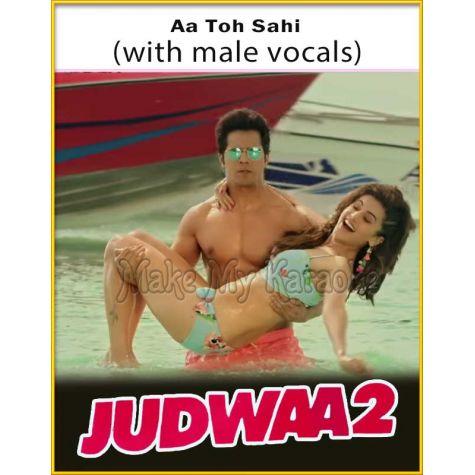 Aa Toh Sahi (With Male Vocals) - Judwa 2