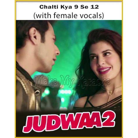 Chalti Kya 9 Se 12 (With Female Vocals) - Judwa 2
