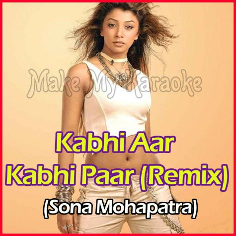Kabhi Aar Kabhi Paar (Remix)