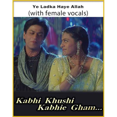Ye Ladka Haye Allah (With Female Vocals) - Kabhi Khushi Kabhi Gham
