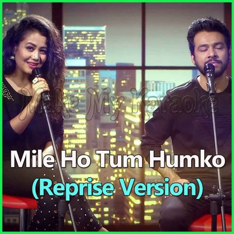 Mile Ho Tum Humko - Reprise Version