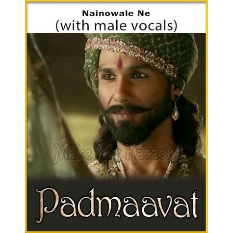 Nainowale Ne (With Male Vocals) - Padmaavat