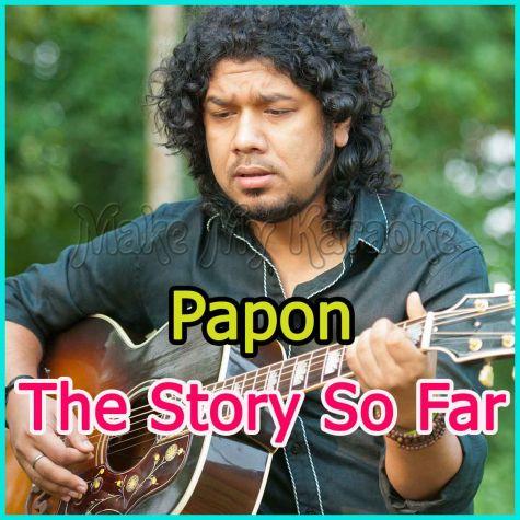 Baarish Ki Boondein - Papon-The Story So Far