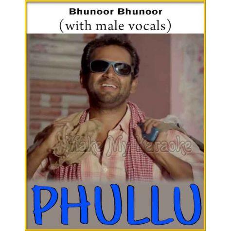 Bhunoor Bhunoor (With Male Vocals) - Phullu