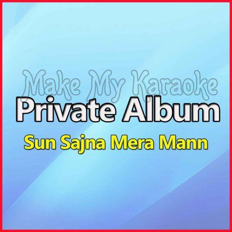 Sun Sajna Mera Mann (Cover Version) - Sun Sajna