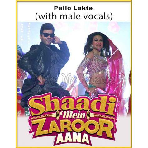 Pallo Latke (With Male Vocals) - Shaadi Mein Zaroor Aana (MP3 Format)
