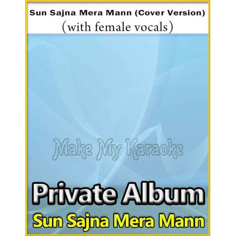 Sun Sajna Mera Mann - Cover Version (With Female Vocals) - Sun Sajna