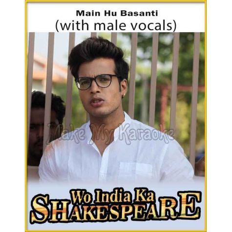 Main Hu Basanti (With Male Vocals) - Wo India Ka Shakespeare