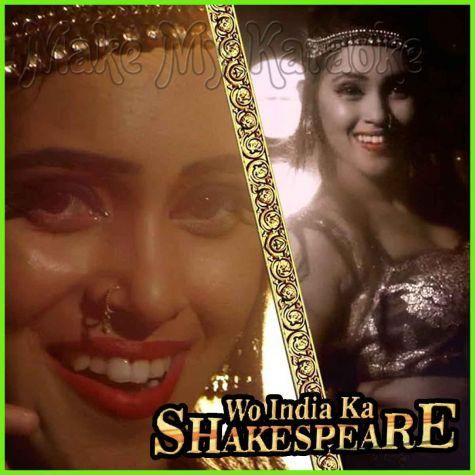 Main Hu Basanti - Wo India Ka Shakespeare