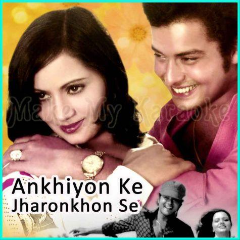Ankhiyon Ke Jharonkhon Se - Ankhiyon Ke Jharonkhon Se