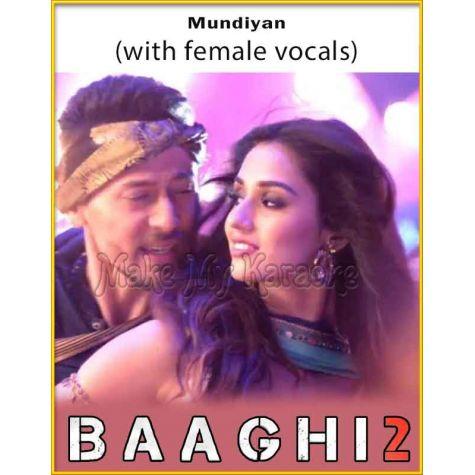 Mundiyan (With Female Vocals) - Baaghi 2