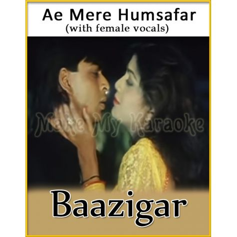 Ae Mere Humsafar (With Female Vocals) - Baaziga