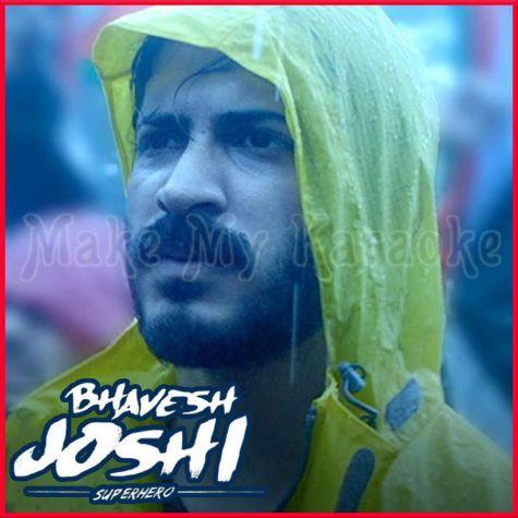 Qasam Kha Li - Bhavesh Joshi Superher