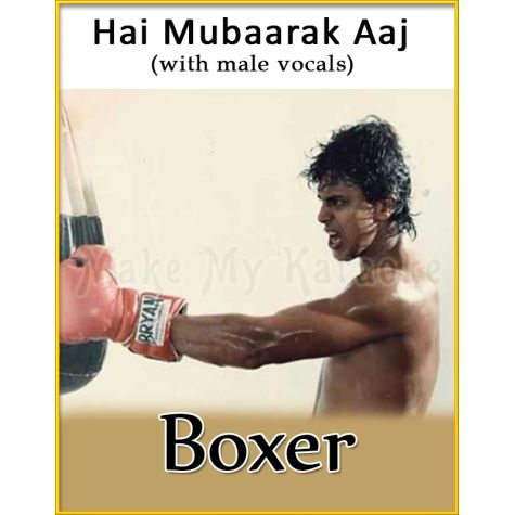 Hai Mubaarak Aaj (WIth Male Vocals) - Boxer (MP3 Format)