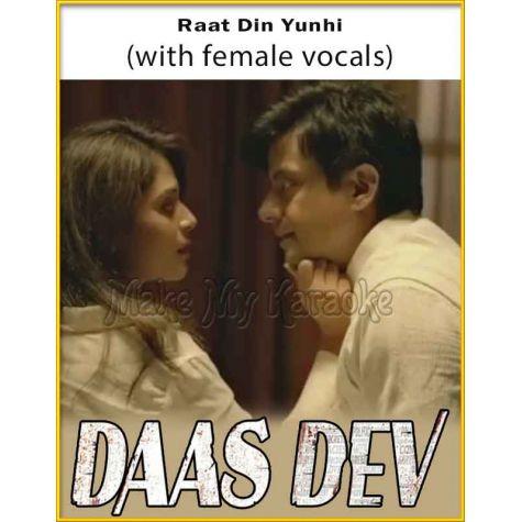Raat Din Yunhi (With Female Vocals) - Daas Dev