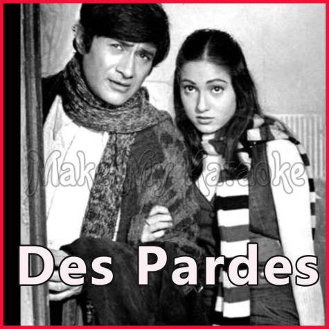 Aap Kahein Aur Hum Na Aaye - Des Pardes