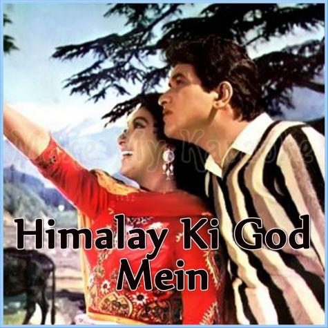 Tu Raat Khadi Thi - Himalay Ki God Mein