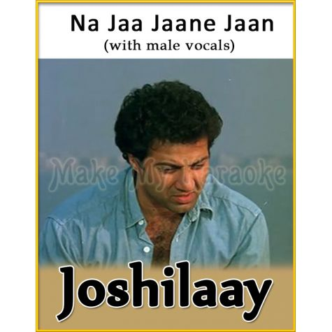 Na Jaa Jaane Jaan (With Male Vocals) - Joshilaay