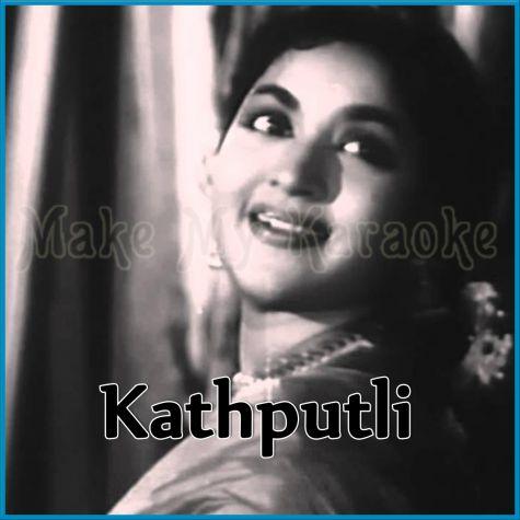 Manzil Wohi Pyar Ki - Kathputli (MP3 Format)