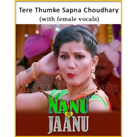 Tere Thumke Sapna Choudhary (With Female Vocals) - Nanu Ki Jaanu