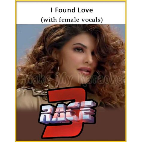 I Found Love (With Female Vocals) - Race 3