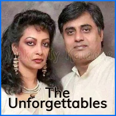 Bahut Pehle Se Un Qadmon - The Unforgettables