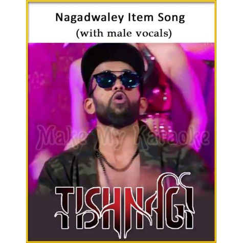 Nagadwaley Item Song (With Male Vocals) - Tishnagi