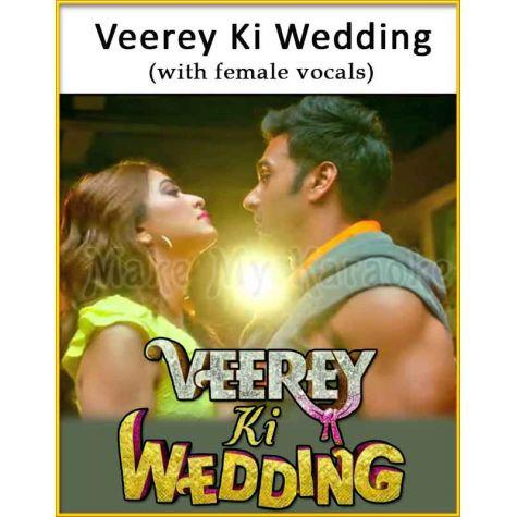 Veerey Ki Wedding (With Female Vocals) - Veerey Ki Wedding