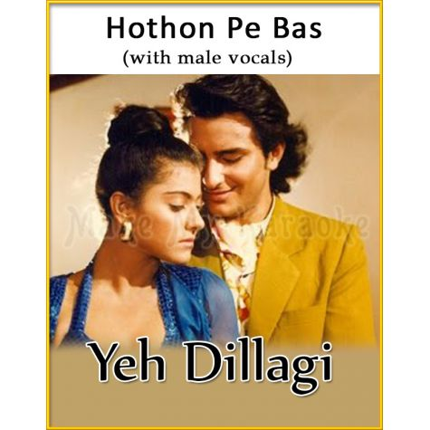 Hothon Pe Bas (With Male Vocals) - Yeh Dillagi