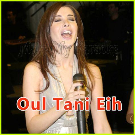 Oul Tani Eih - Nancy Ajram - ARABIC