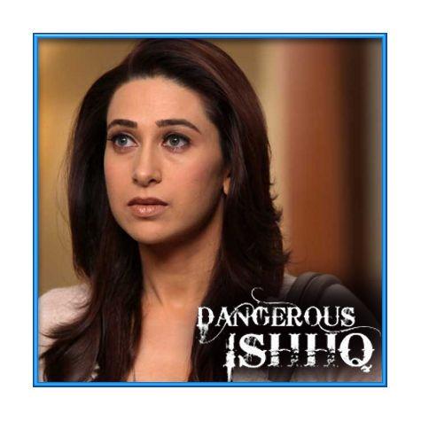 Ishq Mein Ruswaa - Dangerous Ishhq  (MP3 and Video Karaoke Format)