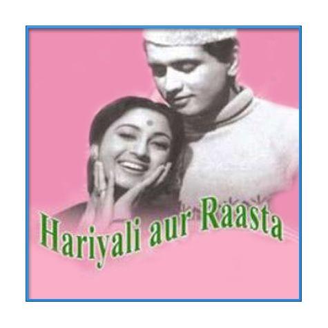 Ibteda-E-Ishq Mein Hum Sari Raat Jaage - Hariyali Aur Raasta (MP3 and Video Karaoke Format)