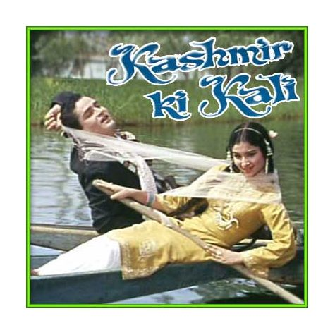 Tarif Karoon Kya Uski Jisne Thumain Banaya - Kashmir Ki Kali (MP3 and Video Karaoke Format)