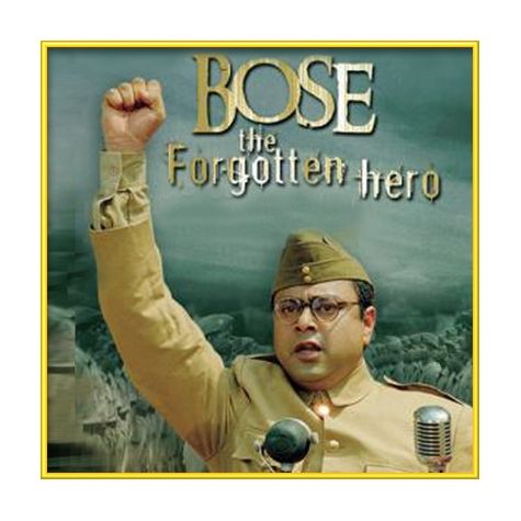 Desh Ki Mitti - Bose-The Forgotten Hero (MP3 and Video Karaoke Format)