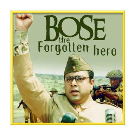Desh Ki Mitti - Bose-The Forgotten Hero