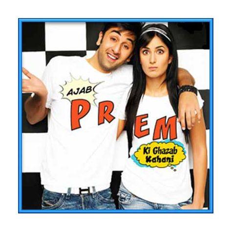 Tu Jaane Na - Ajab Prem Ki Gajab Kahani (MP3 and Video Karaoke Format)