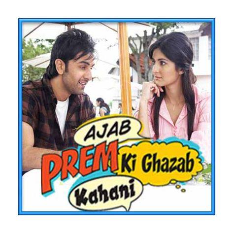 Tera Hone Laga Hoon - Ajab Prem Ki Gajab Kahani (MP3 and Video Karaoke Format)