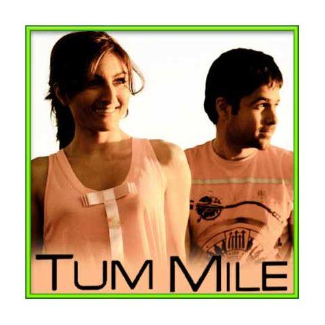 Is Jahaan Mein - Tum Mile (MP3 and Video-Karaoke Format)