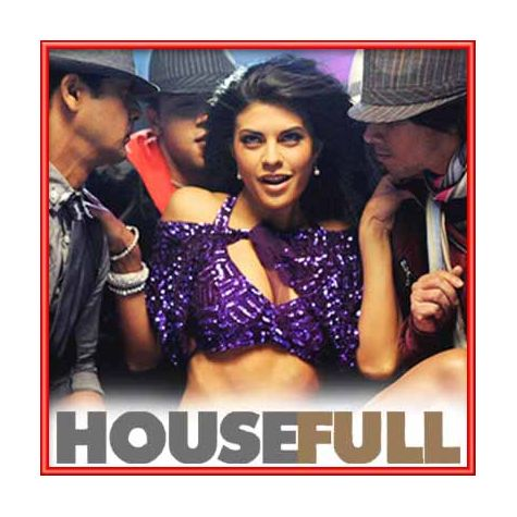 Housefull | Mika Singh, Sunidhi Chauhan, Shankar Mahadevan, Sajid Khan and Arun Ingle | Download Hindi Karaoke mp3 |