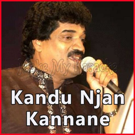Malayalam - Kandu Njan Kannane