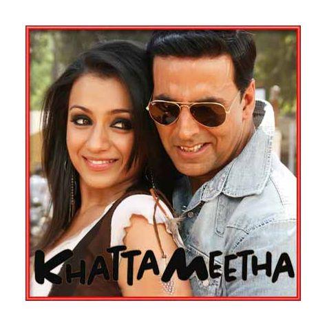 Aila re Aila - Khatta Meetha