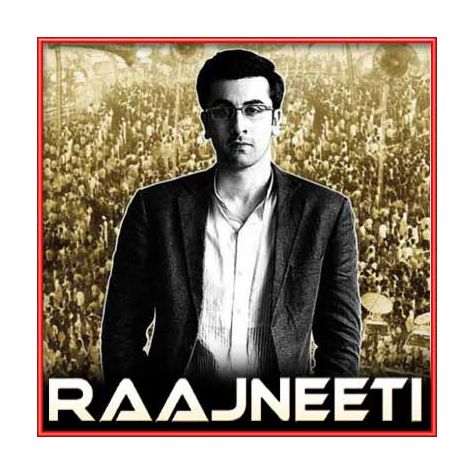 Ishq Barse - Rajneeti
