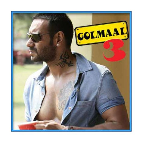 Golmaal - Golmaal 3 (MP3 and Video-Karaoke  Format)