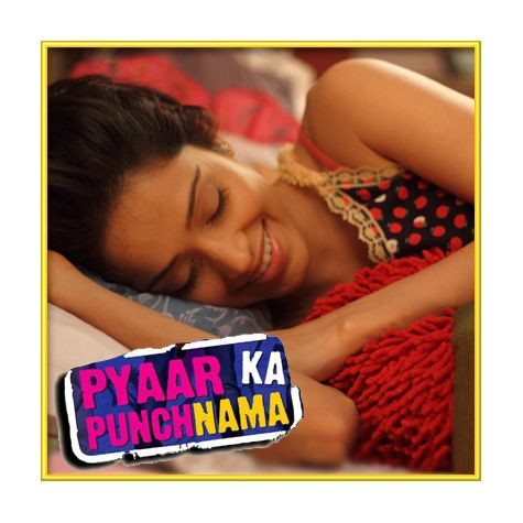 Chak Glassi | Pyaar Ka Punchnama | Monali , Suzanne D Mello | Download Bollywood Karaoke Songs |