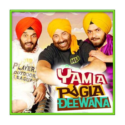 Yamla Pagla Deewana - Yamla Pagla Deewana (MP3 and Video Karaoke Format)